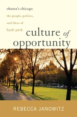 Culture of Opportunity: Obama's Chicago: The People, Politics, and Ideas of Hyde Park