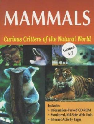 Curious Critters of the Natural World: Mammals 9781569761595