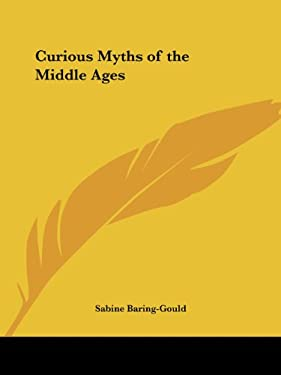 Curious Myths of the Middle Ages 9781564596512
