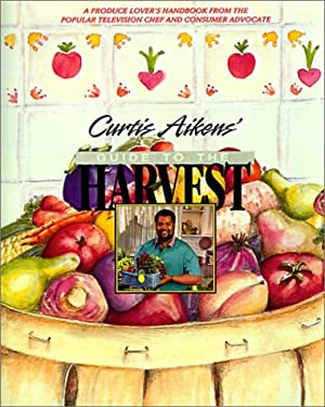 Curtis Aikens' Guide to the Harvest 9781561450831