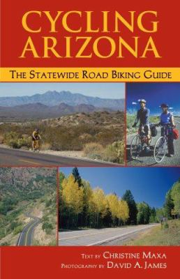 Cycling Arizona: The Statewide Road Biking Guide 9781565795372