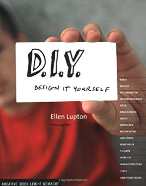 D.I.Y. Design It Yourself: Kreative Ideen Leicht Gemacht 9781568987507