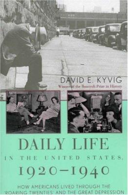 Daily Life in the United States, 1920 1940: How Americans Lived Through the