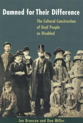 Damned for Their Difference (Paperback): The Cultural Construction of Deaf People as Disabled