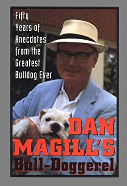 Dan Magill's Bull-Doggerel: Fifty Years of Anecdotes from the Greatest Bulldog Ever 9781563520891