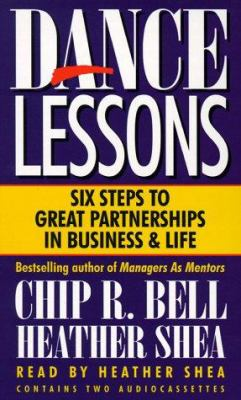 Dance Lessons: Six Steps to Great Partnerships in Business & Life 9781565112728
