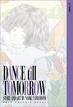 Dance Till Tomorrow, Vol. 4 9781569316689