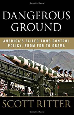 Dangerous Ground: America's Failed Arms Control Policy, from FDR to Obama 9781568583990