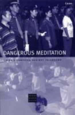 Dangerous Meditation: China's Campaign Against Falungong 9781564322708