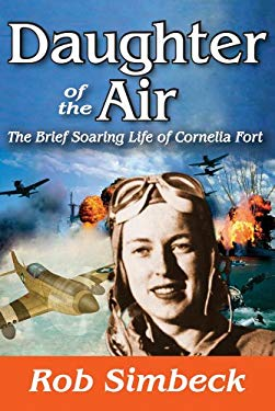 Daughter of the Air: The Short Soaring Life of Cornelia Fort 9781560004615