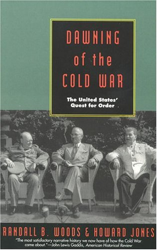 Dawning of the Cold War: The United States Quest for Order 9781566630474