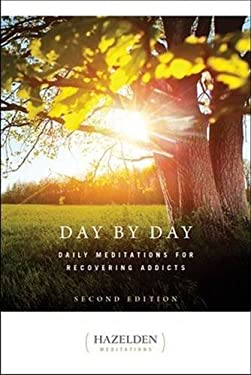 Day by Day - Second Edition: Daily Meditations for Recovering Addicts 9781568382340