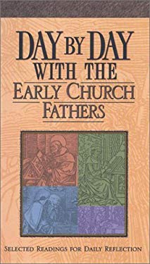 Day by Day with the Early Church Fathers 9781565633964
