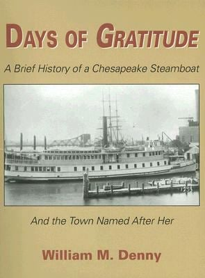 Days of Gratitude: A Brief History of a Chesapeake Steamboat and the Town Named After Her