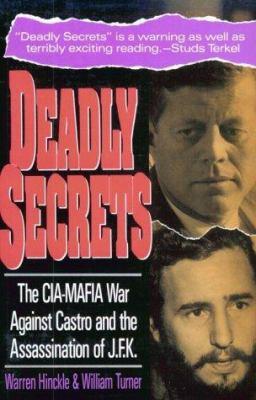 Deadly Secrets: The CIA-Mafia War Against Castro and the Assassination of JFK 9781560250531