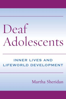 Deaf Adolescents: Inner Lives and Lifeworld Development 9781563683695