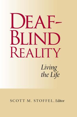 Deaf-Blind Reality: Living the Life 9781563685354