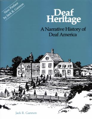 Deaf Heritage: A Narrative History of Deaf America 9781563685149