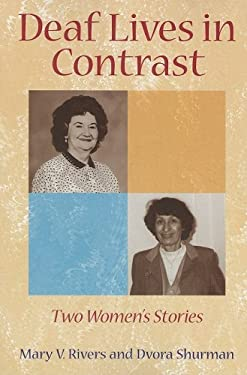 Deaf Lives in Contrast: Two Women's Stories 9781563683947