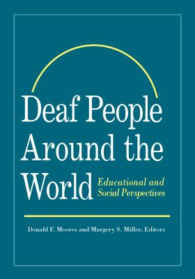 Deaf People Around the World: Educational and Social Perspectives 9781563684104