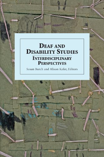 Deaf and Disability Studies: Interdisciplinary Perspectives 9781563684647