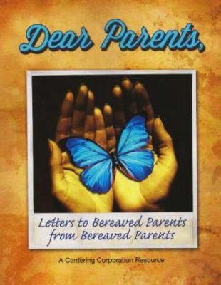 Dear Parents: Letters to Bereaved Parents
