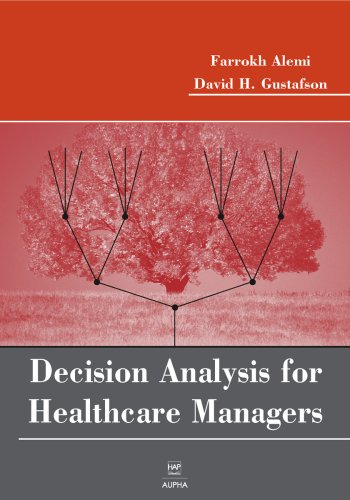 Decision Analysis for Healthcare Managers 9781567932560