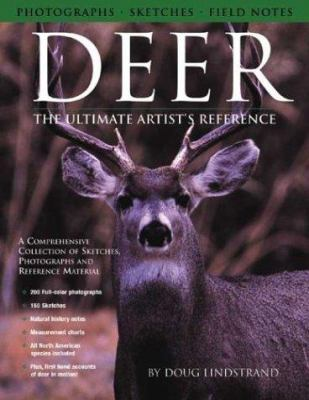 Deer: The Ultimate Artist's Reference: A Comprehensive Collection of Sketches, Photographs and Reference Material 9781565231955