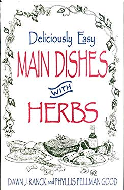 Deliciously Easy Main Dishes with Herbs 9781561482580