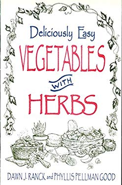 Deliciously Easy Vegetables with Herbs 9781561482573