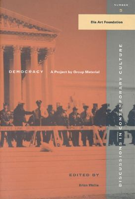 Democracy: A Project by Group Material 9781565844995