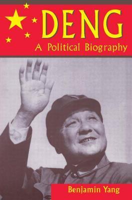 Deng: A Political Biography 9781563247224