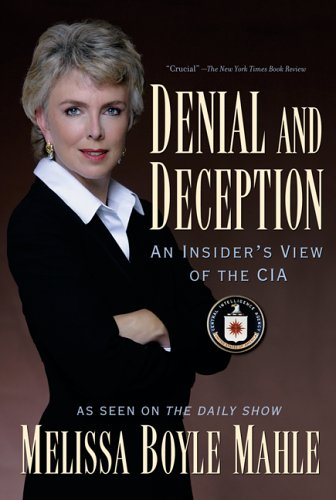 Denial and Deception: An Insider's View of the CIA 9781560258278