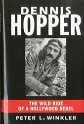 Dennis Hopper: The Wild Ride of a Hollywood Rebel 12274231