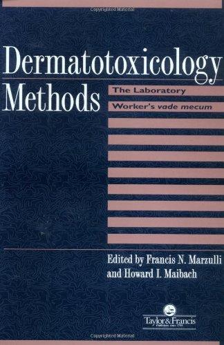 Dermatotoxicology Methods: The Laboratory Worker's Vade Mecum 9781560326724