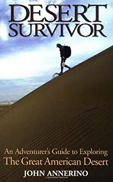Desert Survivor: An Adventurer's Guide to Exploring the Great American Desert 9781568582009