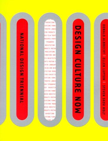 Design Culture Now: The National Design Triennial 9781568982182