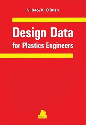 Design Data for Plastics Engineers Natti S. Rao and Keith T. O'Brien