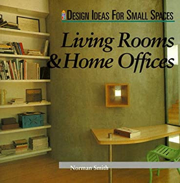 Design Ideas for Small Spaces: Living Rooms and Home Offices 9781564963048