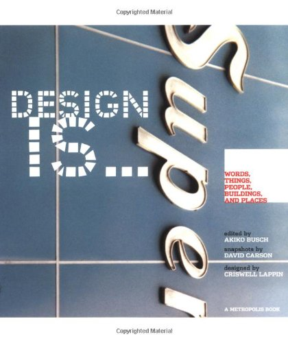 Design Is: Words, Things, People, Buildings, and Places at Metropolis 9781568983141