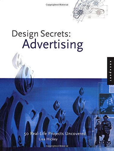 Design Secrets: Advertising: 50 Real-Life Projects Uncovered 9781564966636