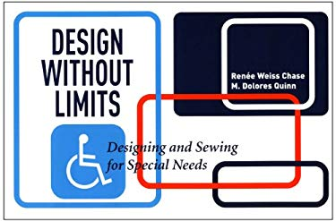 Design Without Limits: Designing and Sewing for Special Needs 9781563673092