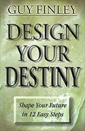 Design Your Destiny Design Your Destiny: Shape Your Future in 12 Easy Steps Shape Your Future in 12 Easy Steps coupons 2016
