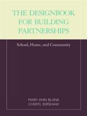 Designbook for Building Partnerships: School, Home, and Community 9781566766197
