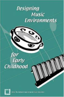 Designing Music Environments for Early Childhood 9781565451315