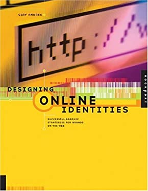 Designing Online Identities: Successful Graphic Strategies for Brands on the Web 9781564968012