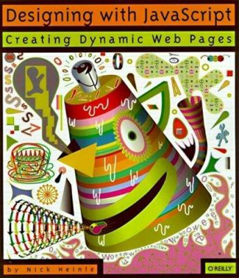 Designing with JavaScript: Creating Dynamic Web Pages [With *]