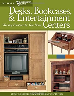 Desks, Bookcases & Entertainment Centers: Working Furniture for Your Home 9781565233638