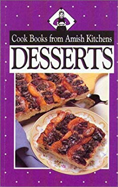 Desserts: Cookbook from Amish Kitchens 9781561481996