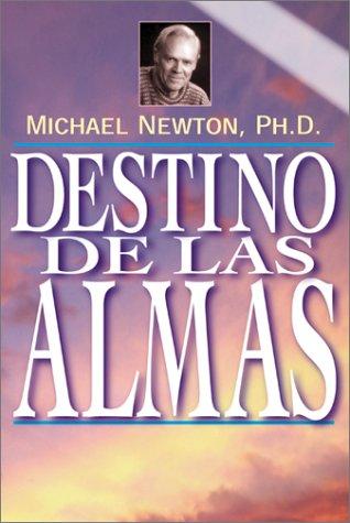 Destino de las Almas: Un Eterno Crecimiento Espiritual = Destiny of Souls 9781567184983
